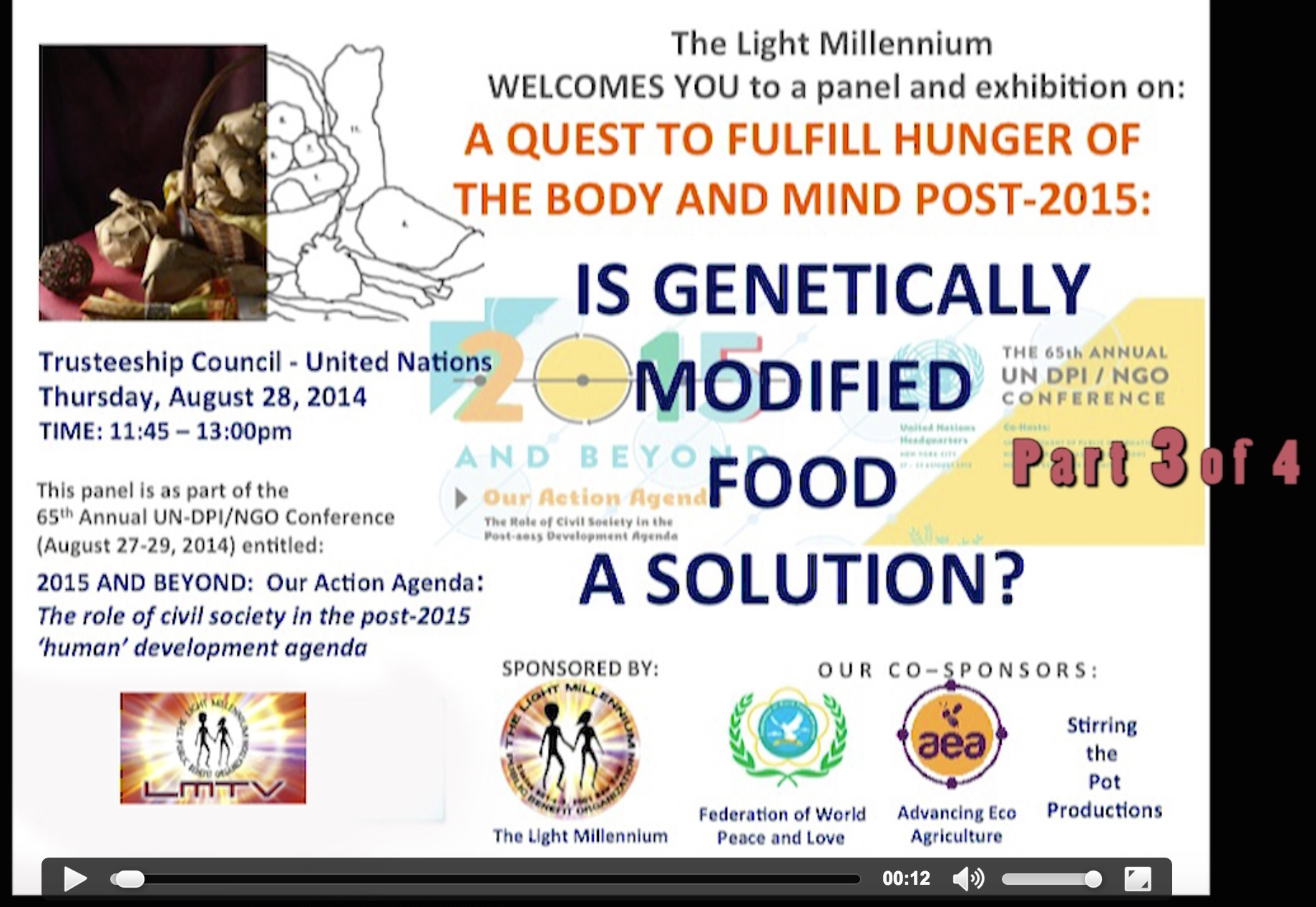 A QUEST TO FULFILL HUNGER OF THE BODY AND MIND IN POST 2015: IS GENETICALLY MODIFIED FOOD A SOLUTION? Part 3/4